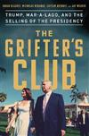 The Grifter's Club: Trump, Mar-a-Lago, and the Selling of the Presidency