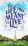 The Life I was Meant to Live: cosy up with this uplifting and heart-warming novel of second chances