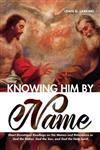 Knowing Him by Name