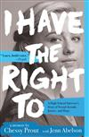 I Have the Right To: A High School Survivor's Story of Sexual Assault, Justice, and Hope
