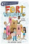 The Birthday Castle: Fort Builders Inc. 1