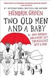 Two Old Men and a Baby: Or, How Hendrik and Evert Get Themselves Into a Jam