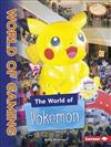 World of Gaming: The World of Pokemon