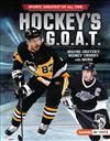 Hockey's G.O.A.T.: Wayne Gretzky, Sidney Crosby, and More