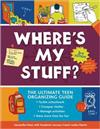 Where's My Stuff? 2nd Edition: The Ultimate Teen Organizing Guide