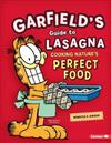 Garfield's (R) Guide to Lasagna: Cooking Nature's Perfect Food