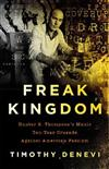 Freak Kingdom: Hunter S. Thompson's Manic Ten-Year Crusade Against American Fascism