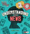 Understanding the News (Cracking the Media Literacy Code)