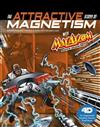 The Attractive Story of Magnetism with Max Axiom Super Scientist: 4D An Augmented Reading Science Experience