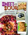 Sassy Sweets: Sweet and Sour: Far from Ordinary Fruity Desserts