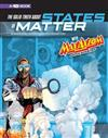The Solid Truth about States of Matter with Max Axiom, Super Scientist: 4D an Augmented Reading Science Experience