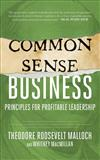 Common-Sense Business: Principles for Profitable Leadership