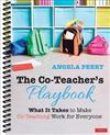 The Co-Teacher's Playbook: What It Takes to Make Co-Teaching Work for Everyone