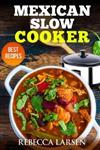 Mexican Slow Cooker. Best Recipes