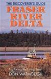 Fraser River Delta: The Discoverer's Guide