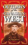 Outlaws of the Canadian West