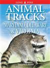 Animal Tracks of Maryland, Delaware and Virginia: including Washington DC