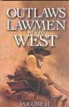 Outlaws and Lawmen of the West: Volume II