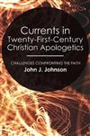 Currents in Twenty-First-Century Christian Apologetics