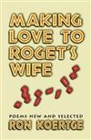 Making Love to Roget's Wife: Poems New and Selected