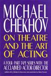 Michael Chekhov: On Theatre and the Art of Acting/Book and Four Audio Cassettes