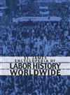 St James Encyclopedia of Labor History Worldwide