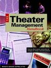 Theater Managemenr Handbook: From Box Office to Payroll, Proven Plans and Strategies for Running a Successful Production