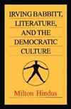 Irving Babbitt, Literature and the Democratic Culture