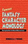 Famous Fantasy Character Monlogs: Starring the Not-So-Wicked Witch & More