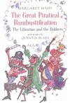 Great Piratical Rumbustification & the Librarian and the Robbers: AND The Librarian and the Robbers