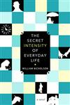 The Secret Intensity of Everyday Life