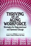 Thriving on an Aging Workforce: Strategies for Organizational and Systemic Change