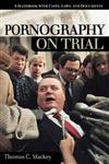 Pornography on Trial: A Handbook with Cases, Laws, and Documents