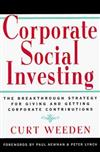 Corporate Social Investing: New Strategies for Giving and Getting Corporate Contributions