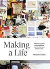 Making a Life: Working by Hand and Discovering the Life You Were Meant to Live