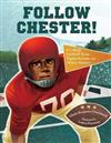 Follow Chester!: A College Football Team Fights Racism and Makes History