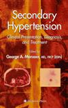 Secondary Hypertension: Clinical Presentation, Diagnosis, and Treatment