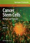 Cancer Stem Cells: Methods and Protocols