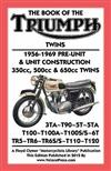 BOOK OF THE TRIUMPH TWINS 1956-1969 PRE-UNIT & UNIT CONSTRUCTION 350cc, 500cc & 650cc TWINS