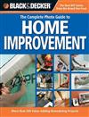 The Complete Photo Guide to Home Improvement (Black & Decker): More Than 200 Value-Adding Remodeling Projects