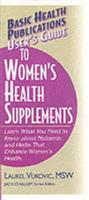 User'S Guide to Woman's Health Supplements