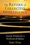 The Return of Collective Intelligence: Ancient Wisdom for a World out of Balance