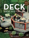 Deck Ideas You Can Use: Stunning Designs & Fantastic Features for Your Dream Deck