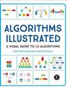Algorithms: Explained And Illlustrated