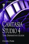 Camtasia Studio 4: the Definitive Guide with CD