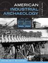 American Industrial Archaeology: A Field Guide