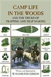 Camp Life in the Woods: And The Tricks Of Trapping And Trap Making