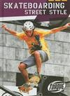 Torque Series: Action Sports: Skateboarding Street Style