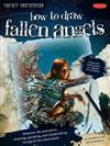 How to Draw Fallen Angels (Fantasy Underground)