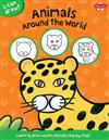 Animals Around the World (I Can Draw): Learn to Draw Exotic Animals Step by Step!